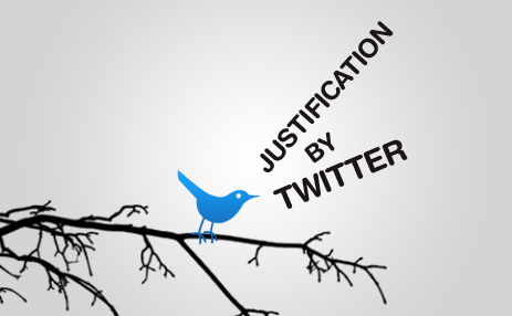 Justification by Twitter